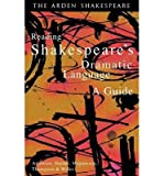 Reading Shakespeare's Dramatic Language: A Guide (0174436629) by Hunter, Lynette