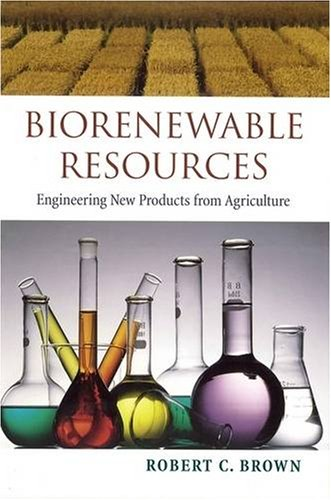 Biorenewable Resources: Engineering New Products  from...