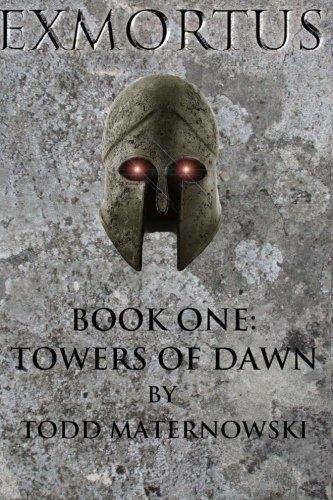 Exmortus: Towers of Dawn: Volume 1