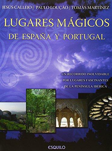 LUGARES MAGICOS DE ESPAÑA Y PORTUGAL