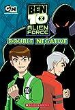 Ben 10 Alien Force Chapter Book #2: Double Negative