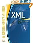 XML: A Beginner's Guide: Go Beyond th...