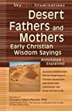 img - for Desert Fathers and Mothers: Early Christian Wisdom Sayings-Annotated & Explained (SkyLight Illuminations) book / textbook / text book