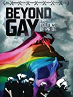 Beyond Gay: The Politics of Pride [HD]