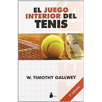 El juego interior del tenis (Psicologia Crecimiento Int)