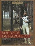 echange, troc Jérôme Croyet - Soldats de Napoléon : L'épopée racontée par ceux qui l'ont faite