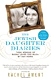 The Jewish Daughter Diaries: True Stories of Being Loved Too Much by Our Moms