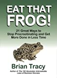 img - for Eat That Frog!: 21 Great Ways to Stop Procrastinating and Get More Done in Less Time by Tracy, Brian on 01/05/2001 1st (first) edition book / textbook / text book