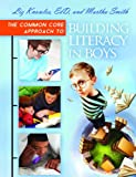 Elizabeth Knowles The Common Core Approach to Building Literacy in Boys