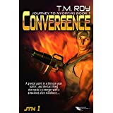 Convergence -- Journey to Nyorfias Book 1 ~ T. M. Roy