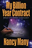 My Billion Year Contract, Memoir of a Former Scientologist