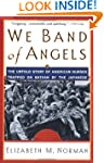 We Band of Angels: The Untold Story o...