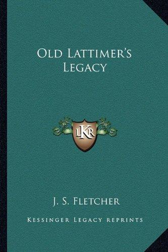 Old Lattimer's Legacy
