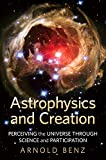 img - for Astrophysics and Creation: Perceiving the Universe through Science and Participation book / textbook / text book