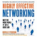 Highly Effective Networking: Meet the Right People and Get a Great Job Audiobook by Orville Pierson Narrated by Jay Webb