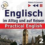 Practical English: Ausbildung und Arbeit - Niveau A2 bis B1 (Hören & Lernen: Englisch im Alltag und auf Reisen 2) | Dorota Guzik