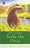 Henry Williamson Tarka the Otter (Puffin Modern Classics)