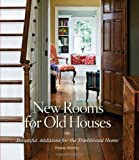 img - for by Shirley, Frank New Rooms for Old Houses: Beautiful Additions for the Traditional Home (National Trust for Historic Preservation) (2007) Hardcover book / textbook / text book