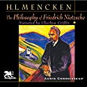 The Philosophy of Friedrich Nietzsche (       UNABRIDGED) by Henry Louis Mencken Narrated by Charlton Griffin