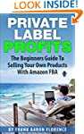 Private Label Profits: The Beginners...