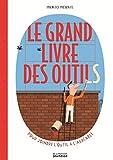 """Afficher """"Le Grand livre des outils"""""""