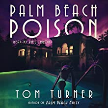 Palm Beach Poison: A Charlie Crawford Mystery, Volume 2 Audiobook by Tom Turner Narrated by Phil Thron