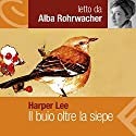 Il buio oltre la siepe Audiobook by Harper Lee Narrated by Alba Rohrwacher