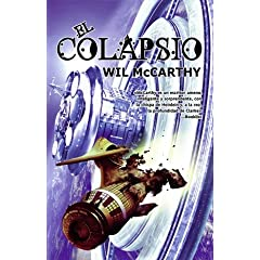 El colapsio The Collapsium (Spanish Edition) by Wil McCarthy and David Cruz Acevedo
