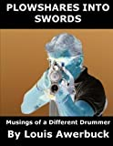 img - for Plowshares Into Swords: Musings of a Different Drummer by Louis Awerbuck (2013-04-12) book / textbook / text book