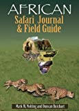 Mark Nolting African Safari Journal and Field Guide