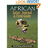 African Safari Journal and Field Guide: A Wildlife Guide, Trip Organizer, Map Directory, Safari Directory, Phrase...