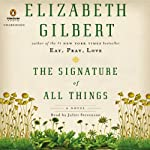 The Signature of All Things: A Novel | Elizabeth Gilbert