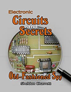Electronic Circuits & Secrets of an Old-Fashioned Spy