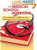 The Medical School Interview: From preparation to thank you notes. Empowering advice to help you succeed