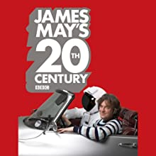 James May's 20th Century (       ABRIDGED) by James May, Phil Dolling Narrated by James May