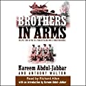 Brothers in Arms: The Epic Story of the 761st Tank Battalion, WWII's Forgotten Heroes Audiobook by Kareem Abdul-Jabbar, Anthony Walton Narrated by Richard Allen