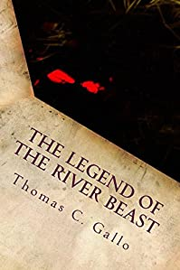 The Legend Of The River Beast by Thomas C. Gallo ebook deal