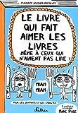 """Afficher """"Le livre qui fait aimer les livres même à ceux qui n'aiment pas lire"""""""