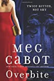 img - for By Meg Cabot:Overbite (Insatiable) [Hardcover] book / textbook / text book