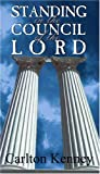 img - for By Carlton Kenney Standing in the Council of the Lord book / textbook / text book