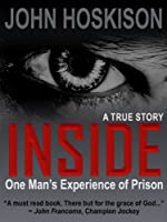INSIDE (One Man's Experience of Prison) A True Story (English Edition)