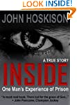 INSIDE (One Man's Experience of Priso...