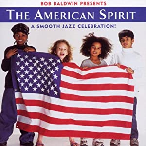 The American Spirit - a Smooth Jazz Celebration