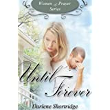 Until Forever (Women of Prayer) ~ Darlene Shortridge