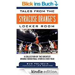 Tales from the Syracuse Orange's�Locker Room: A Collection of the Greatest Orange Basketball Stories Ever Told (Tales from the Team)