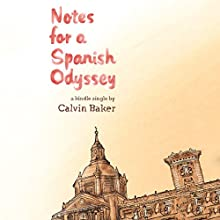 Notes for a Spanish Odyssey (       UNABRIDGED) by Calvin Baker Narrated by Noah Michael Levine