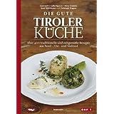"""Die gute Tiroler K�che: �ber 400 traditionelle und zeitgem��e Rezepte aus Nord-, Ost- und S�dtirolvon """"Gertraud Sigwart"""""""