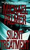 img - for By Michael Palmer Silent Treatment (1st First Edition) [Mass Market Paperback] book / textbook / text book