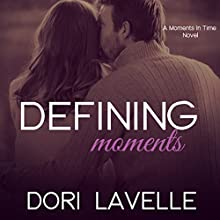 Defining Moments: Moments in Time, Book 4 (       UNABRIDGED) by Dori Lavelle Narrated by Elan O'Connor