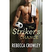 The Striker's Chance | [Rebecca Crowley]